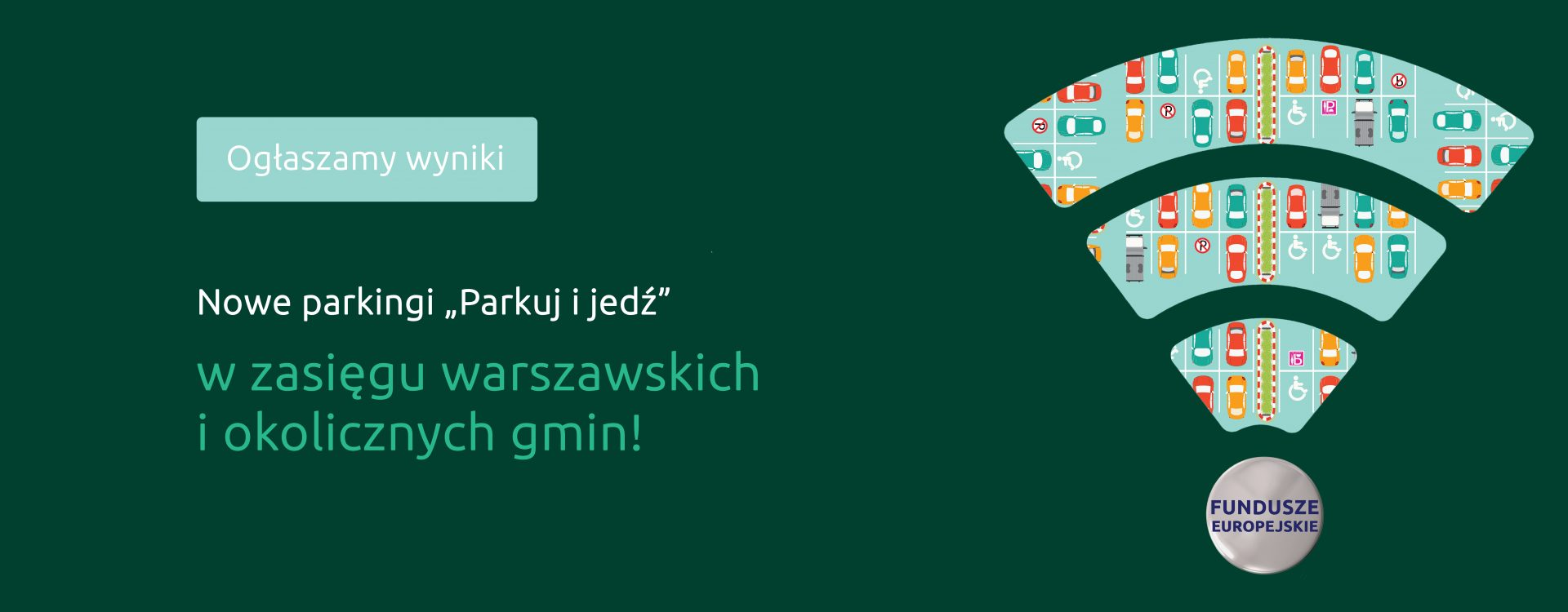 """Ogłaszamy wyniki konkursu – ponad 21,7 mln zł na budowę parkingów """"Parkuj i Jedź"""""""