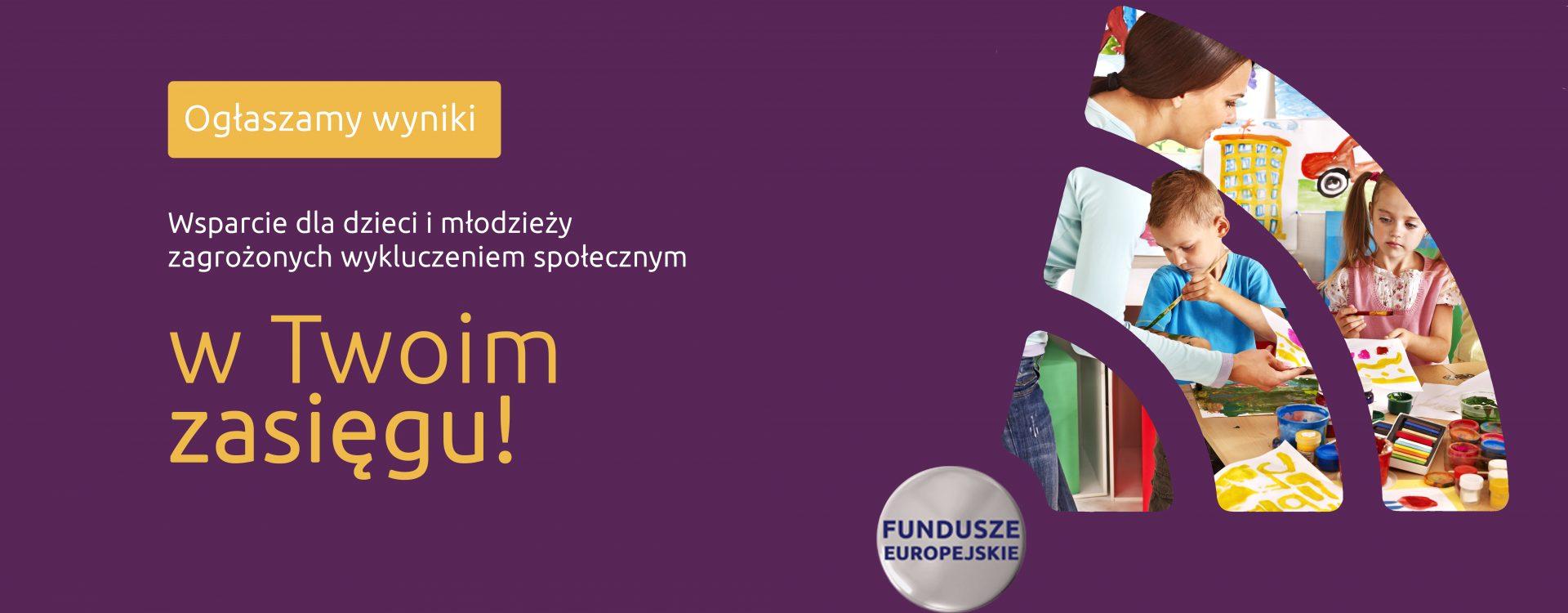 Znamy projekty z unijnym dofinansowaniem na rzecz najmłodszych mieszkańców Mazowsza