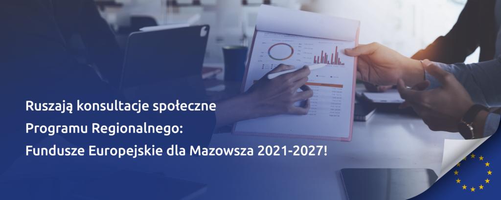 grupa osób analizująca dokument oraz hasło: Ruszają konsultacje społeczne Programu Regionalnego: Fundusze Europejskie dla Mazowsza 2021-2027